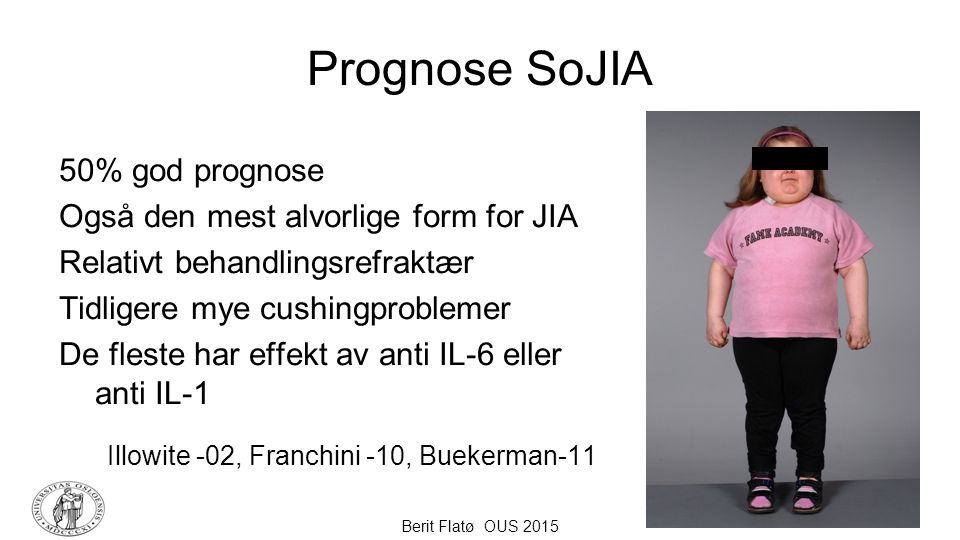 Prognose SoJIA 50% god prognose Også den mest alvorlige form for JIA