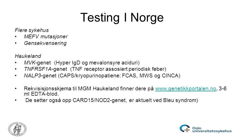 Testing I Norge Flere sykehus MEFV mutasjoner Gensekvensering