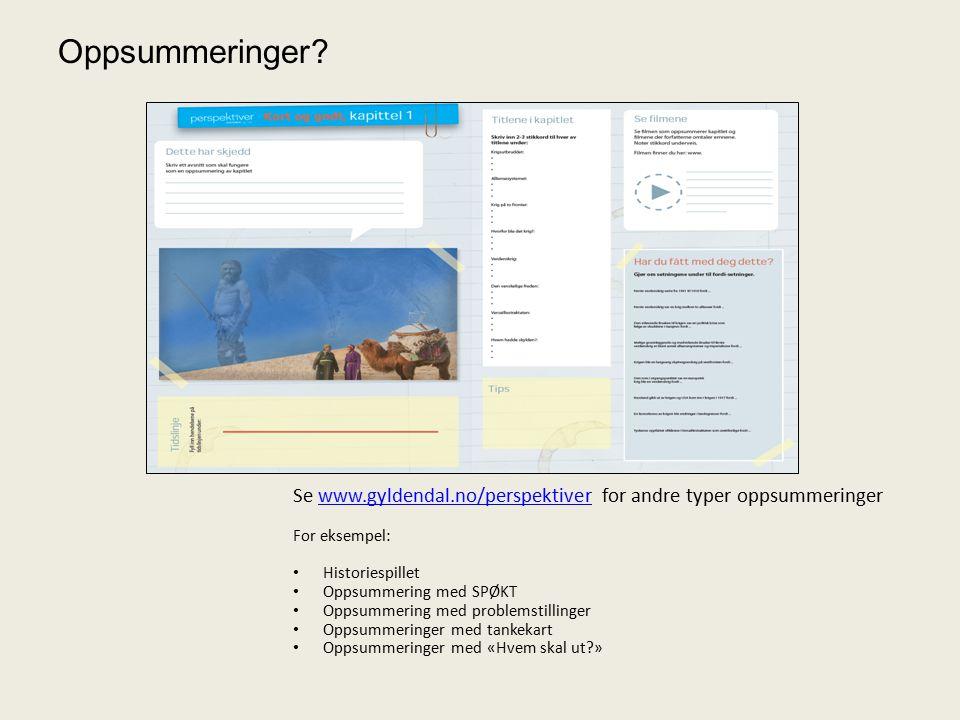 Oppsummeringer Se www.gyldendal.no/perspektiver for andre typer oppsummeringer. For eksempel: Historiespillet.