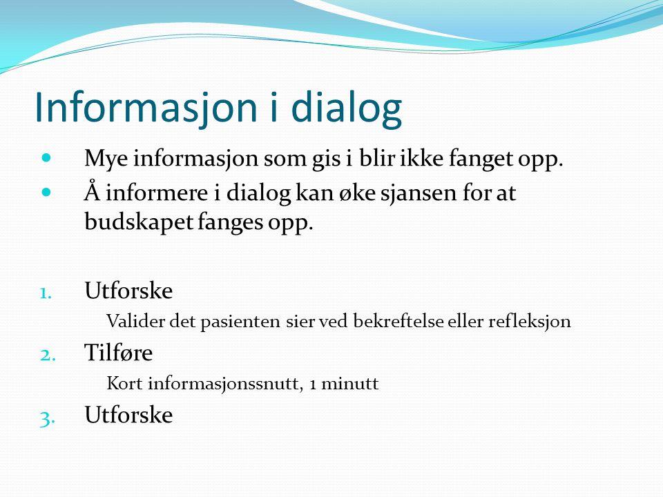 Informasjon i dialog Mye informasjon som gis i blir ikke fanget opp.