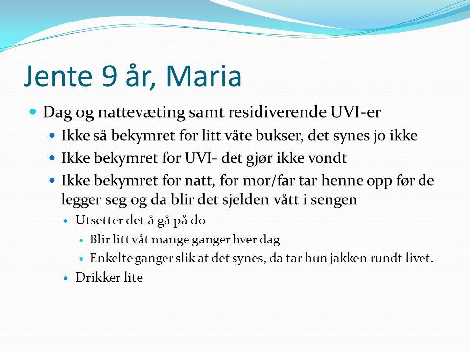 Jente 9 år, Maria Dag og nattevæting samt residiverende UVI-er
