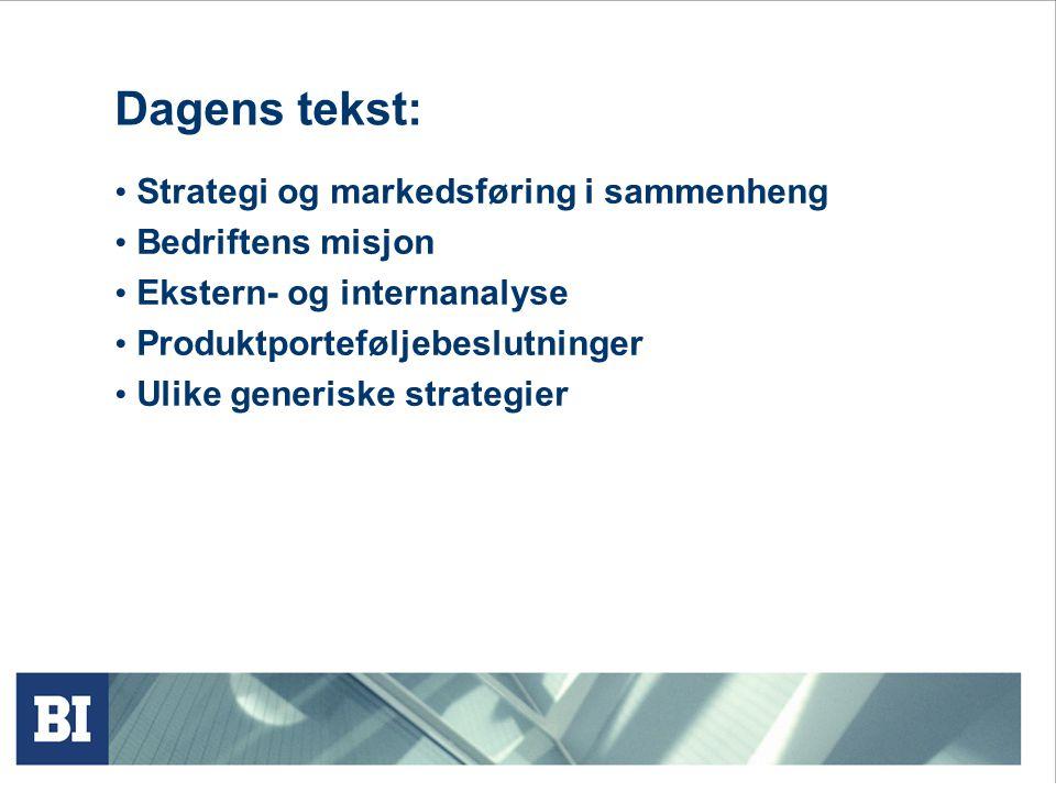 Dagens tekst: Strategi og markedsføring i sammenheng Bedriftens misjon