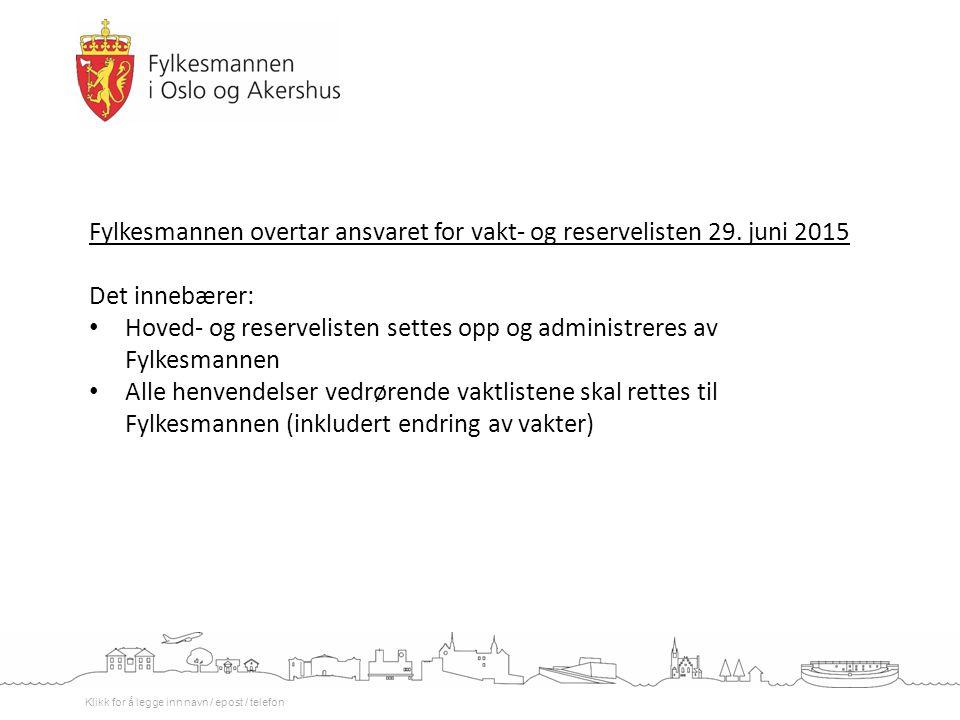 Fylkesmannen overtar ansvaret for vakt- og reservelisten 29. juni 2015