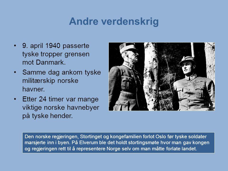 Andre verdenskrig 9. april 1940 passerte tyske tropper grensen mot Danmark. Samme dag ankom tyske militærskip norske havner.