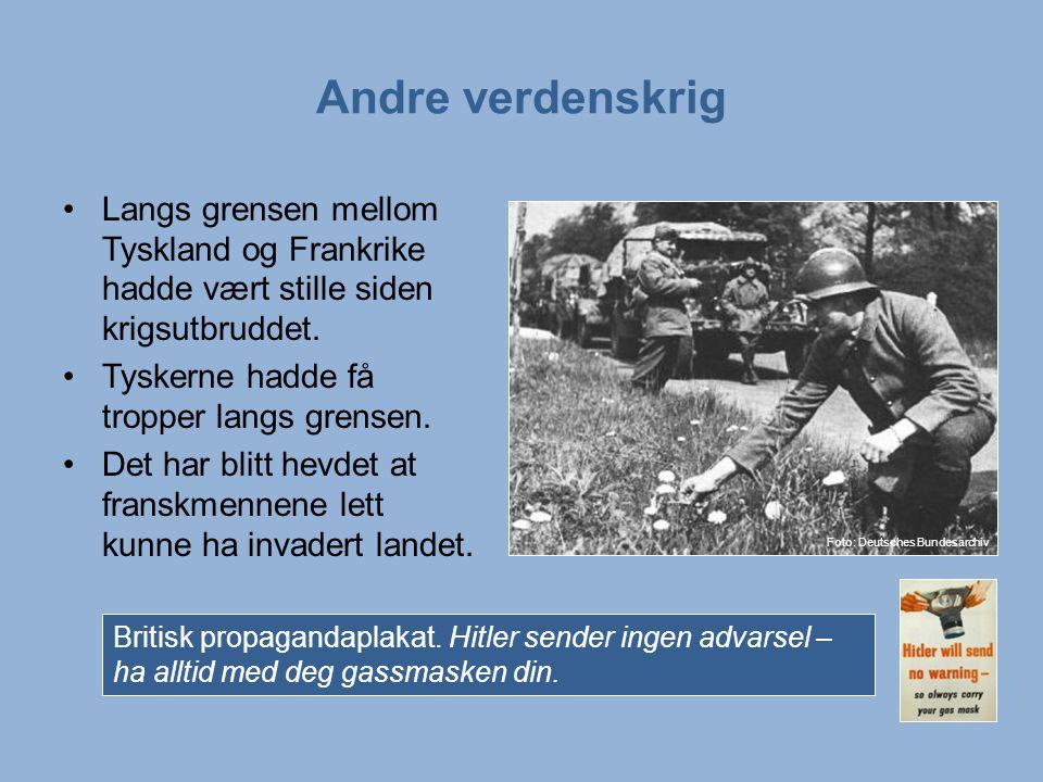 Andre verdenskrig Langs grensen mellom Tyskland og Frankrike hadde vært stille siden krigsutbruddet.