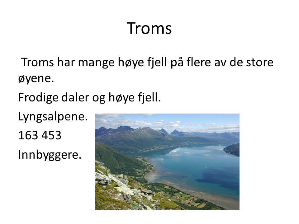 Troms Troms har mange høye fjell på flere av de store øyene.