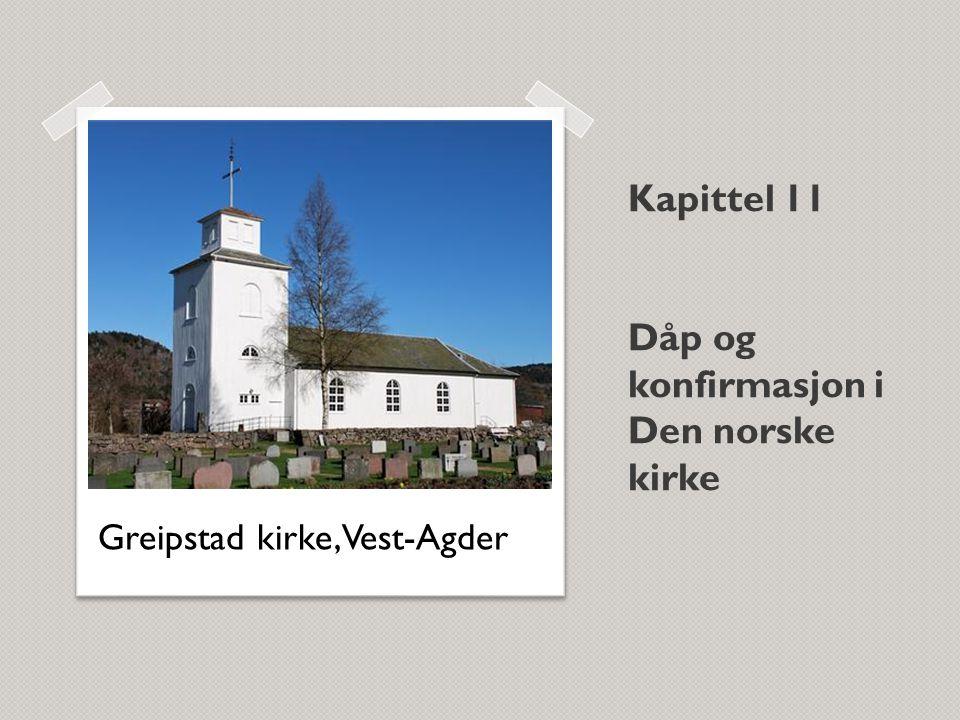 Kapittel 11 Dåp og konfirmasjon i Den norske kirke