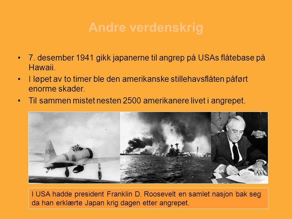 Andre verdenskrig 7. desember 1941 gikk japanerne til angrep på USAs flåtebase på Hawaii.