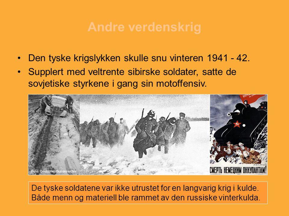 Andre verdenskrig Den tyske krigslykken skulle snu vinteren 1941 - 42.