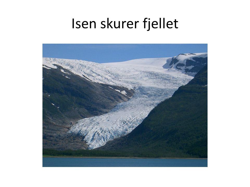 Isen skurer fjellet