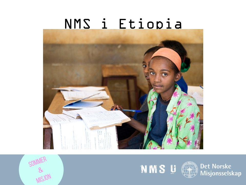 NMS i Etiopia NMS har vært til stede i Etiopia siden 1970.
