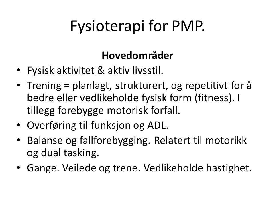 Fysioterapi for PMP. Hovedområder Fysisk aktivitet & aktiv livsstil.