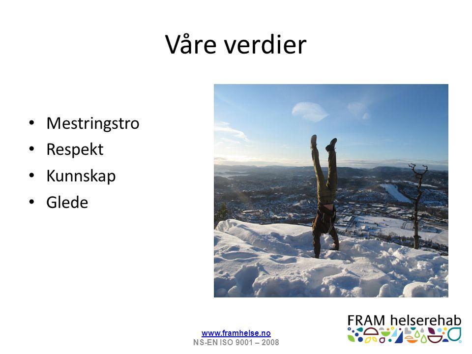 Våre verdier Mestringstro Respekt Kunnskap Glede www.framhelse.no