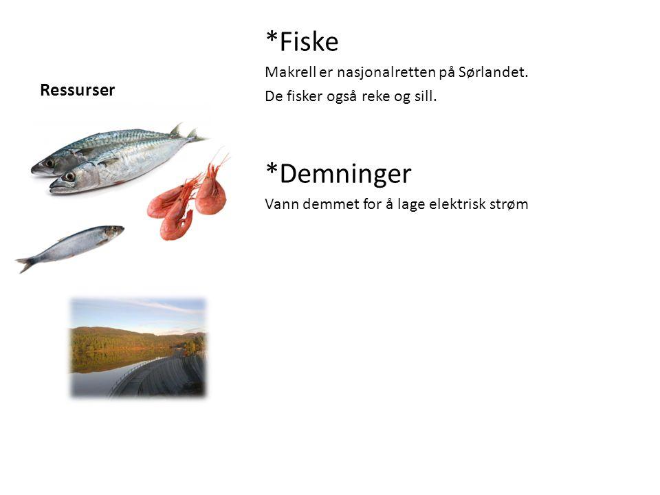 *Fiske *Demninger Ressurser Makrell er nasjonalretten på Sørlandet.