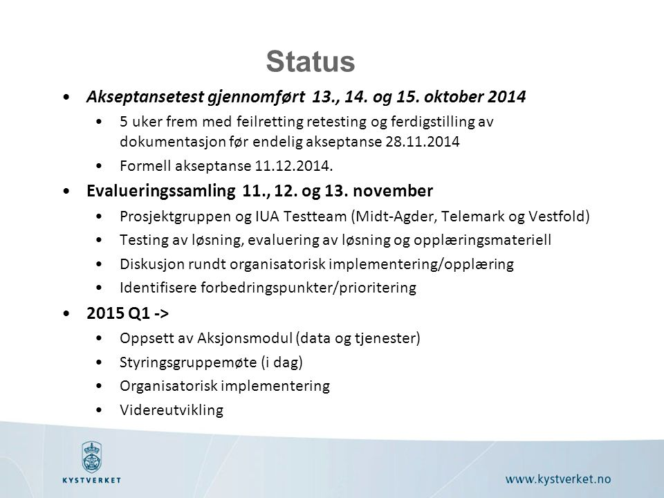 Status Akseptansetest gjennomført 13., 14. og 15. oktober 2014