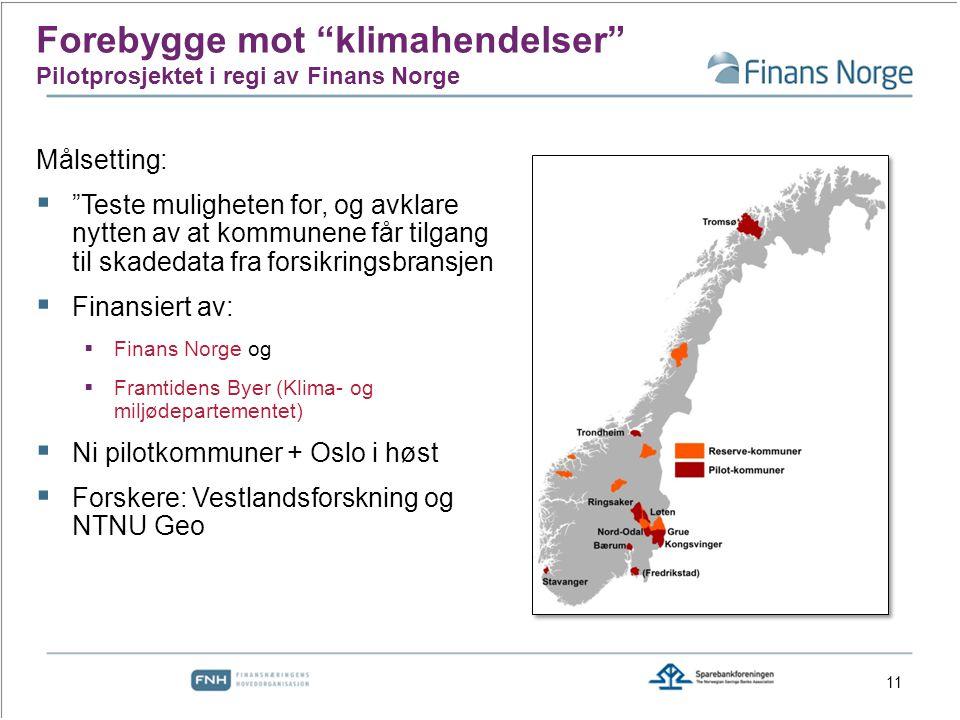 Forebygge mot klimahendelser Pilotprosjektet i regi av Finans Norge