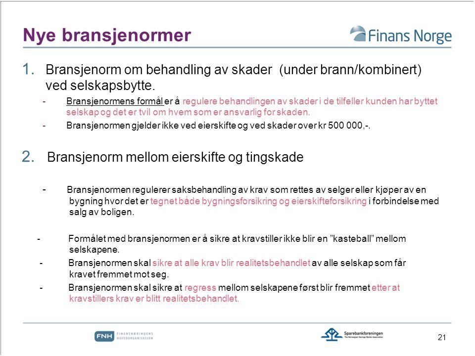 Nye bransjenormer Bransjenorm om behandling av skader (under brann/kombinert) ved selskapsbytte.