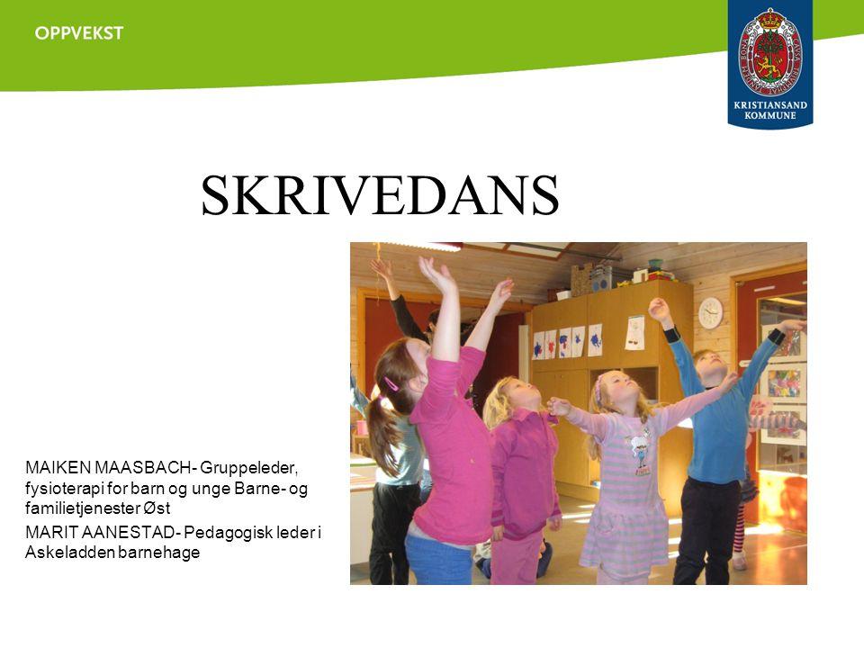 SKRIVEDANS Skrivedans er en metode for å utvikle skriftsspråket. Her trenes skriveforberedende bevegelser gjennom lek og musikk.