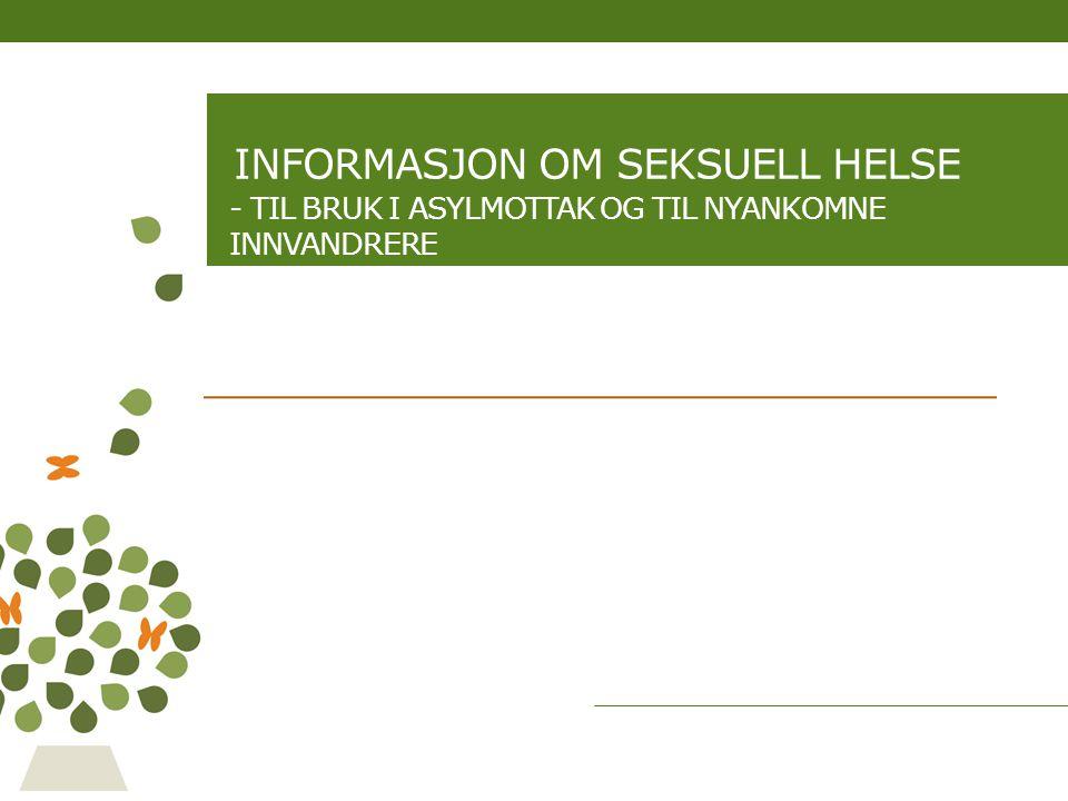 Informasjon om seksuell helse - til bruk i asylmottak og til nyankomne innvandrere