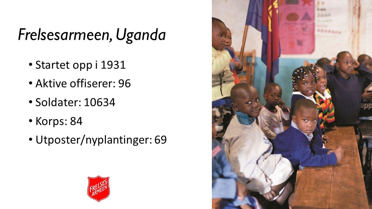 Frelsesarmeen, Uganda Startet opp i 1931 Aktive offiserer: 96