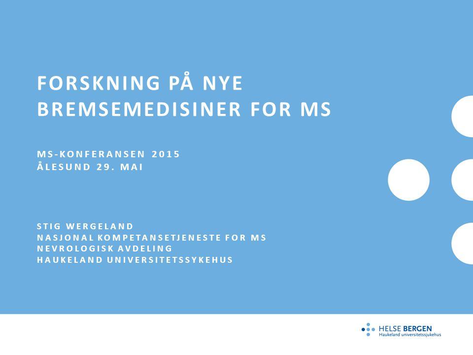 Forskning på nye bremsemedisiner for MS MS-konferansen 2015 Ålesund 29