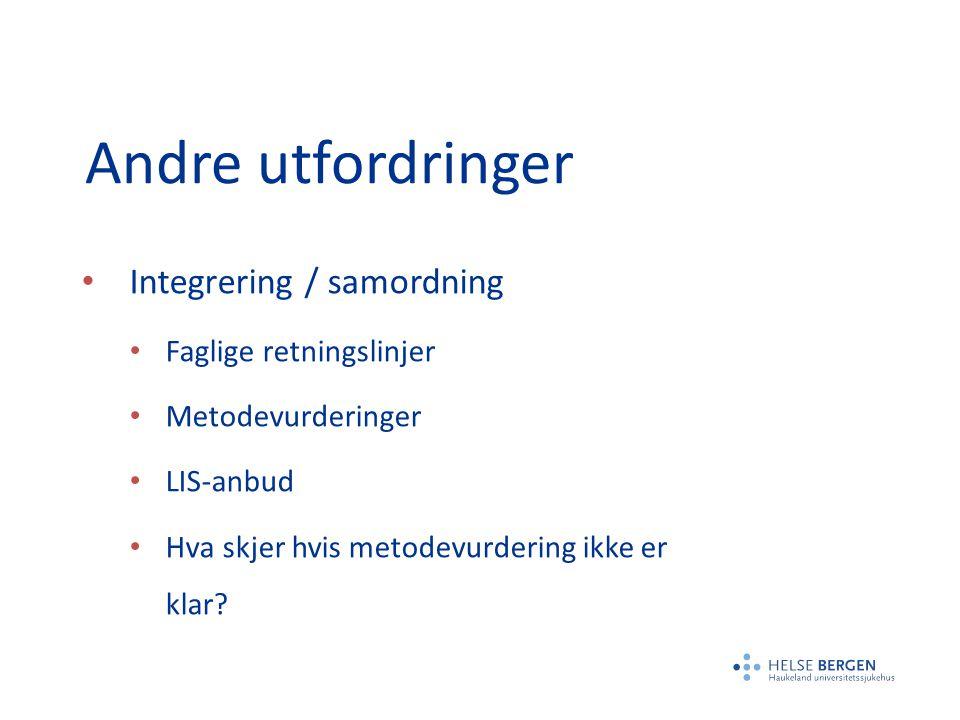 Andre utfordringer Integrering / samordning Faglige retningslinjer