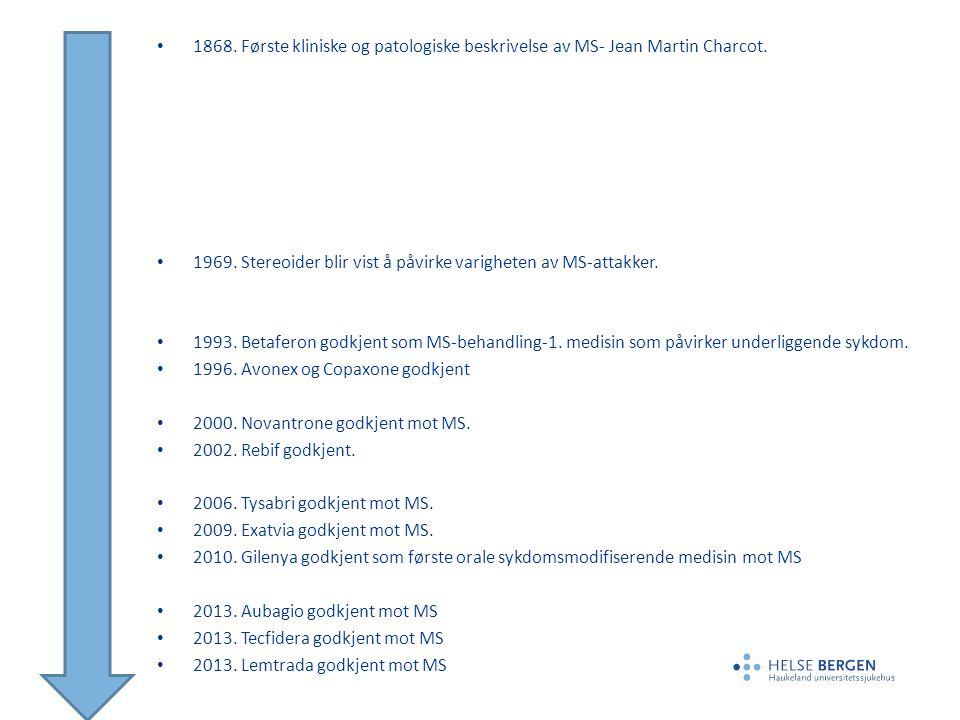1868. Første kliniske og patologiske beskrivelse av MS- Jean Martin Charcot.