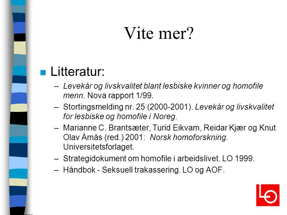 Vite mer Litteratur: Levekår og livskvalitet blant lesbiske kvinner og homofile menn. Nova rapport 1/99.