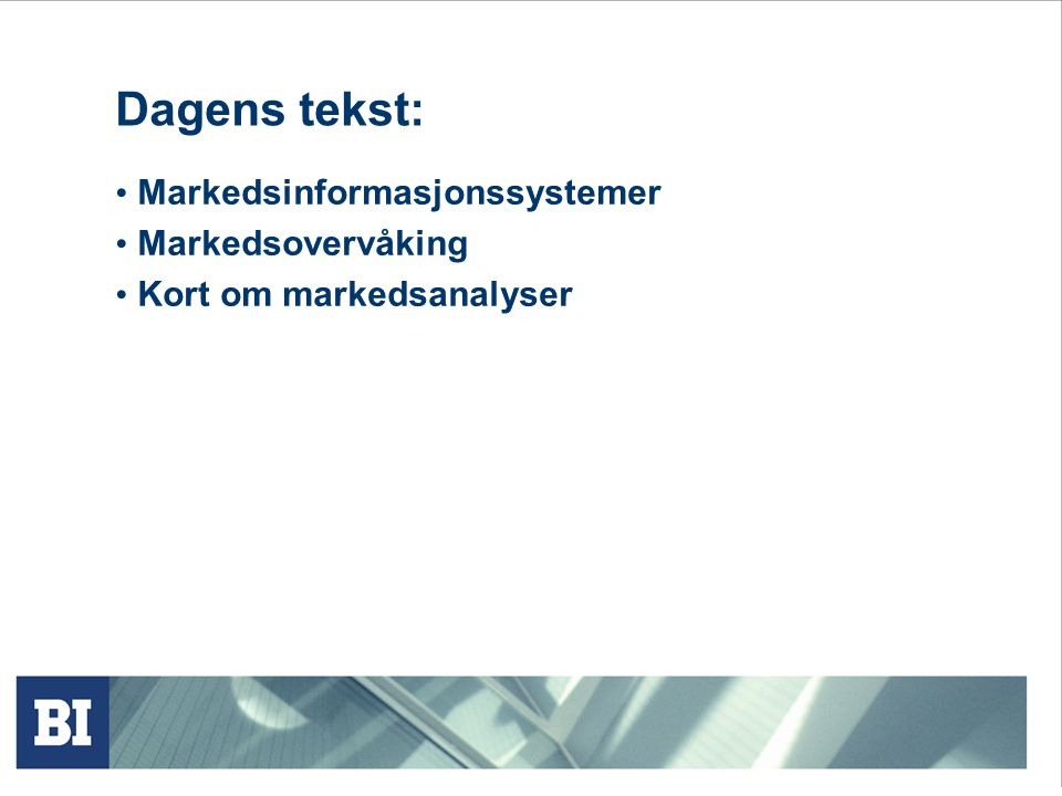 Dagens tekst: Markedsinformasjonssystemer Markedsovervåking
