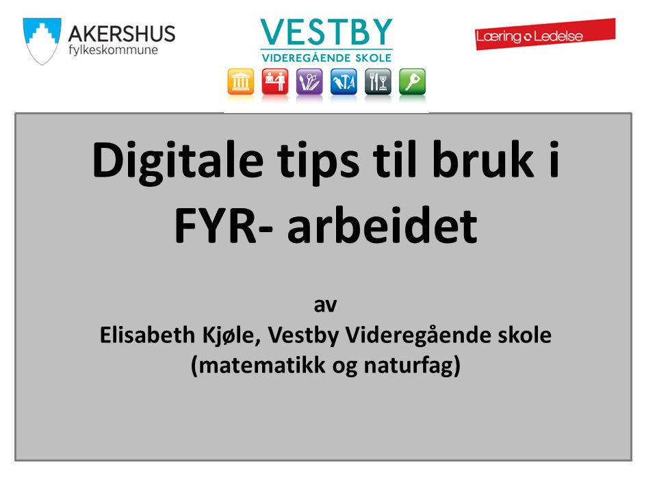 Digitale tips til bruk i FYR- arbeidet
