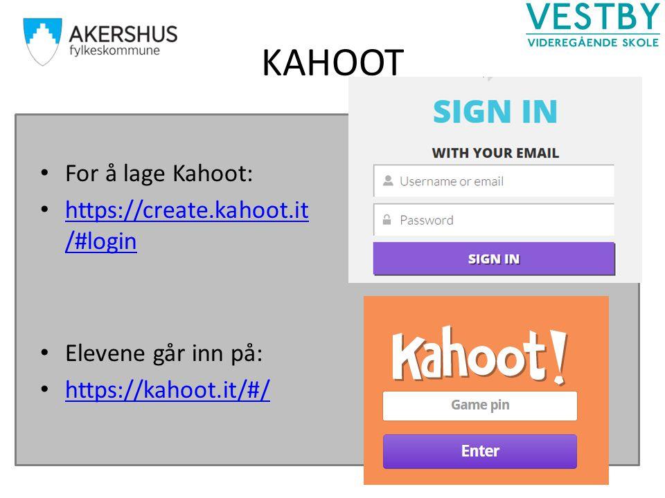 KAHOOT For å lage Kahoot: https://create.kahoot.it/#login