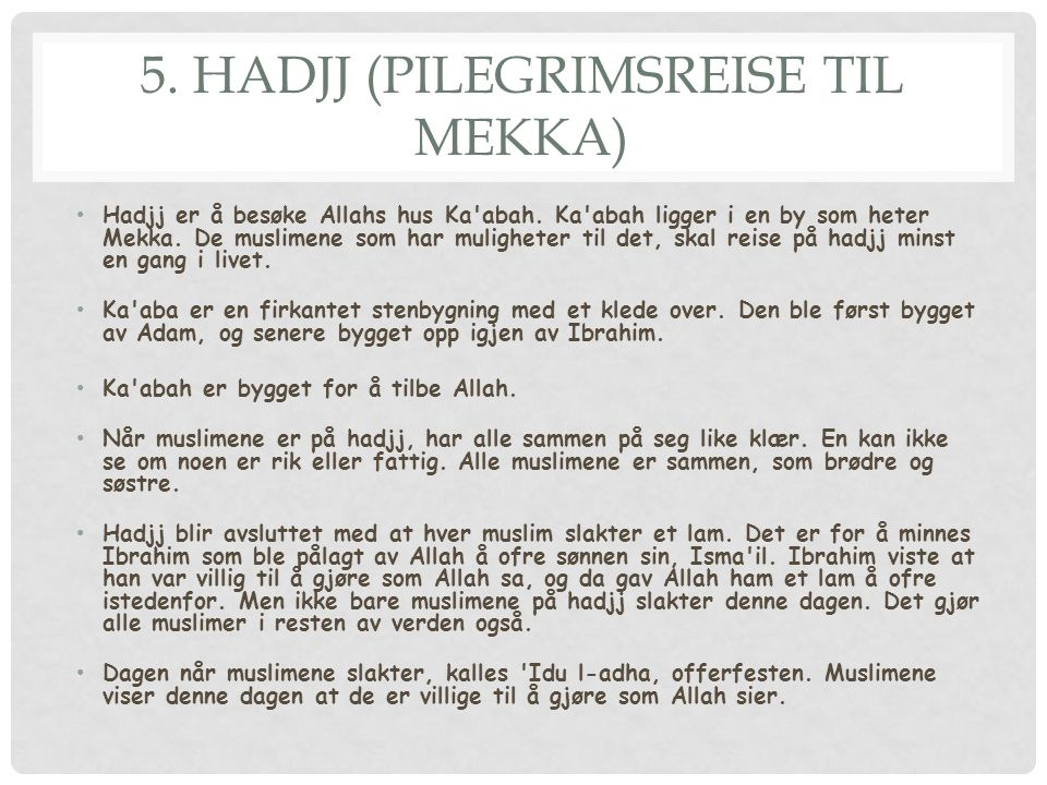 5. Hadjj (pilegrimsreise til Mekka)