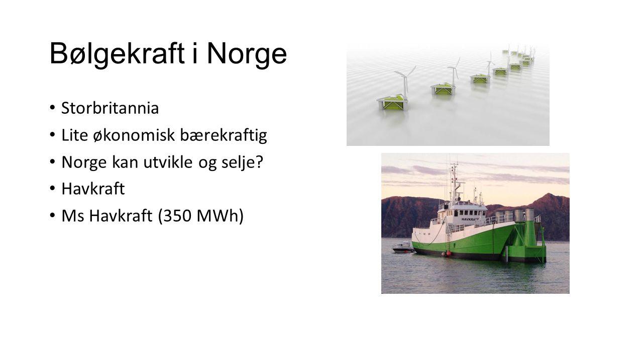 Bølgekraft i Norge Storbritannia Lite økonomisk bærekraftig
