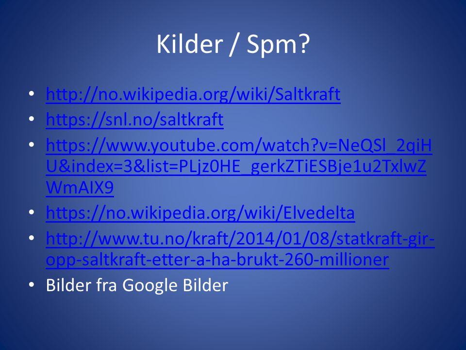 Kilder / Spm http://no.wikipedia.org/wiki/Saltkraft