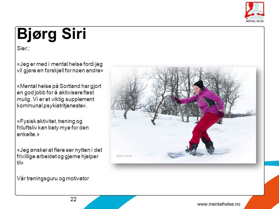 Bjørg Siri Sier:; «Jeg er med i mental helse fordi jeg vil gjøre en forskjell for noen andre»
