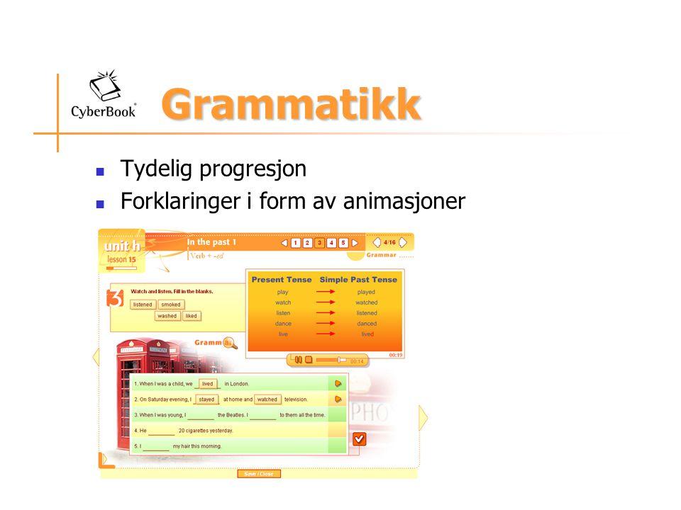 Grammatikk Tydelig progresjon Forklaringer i form av animasjoner