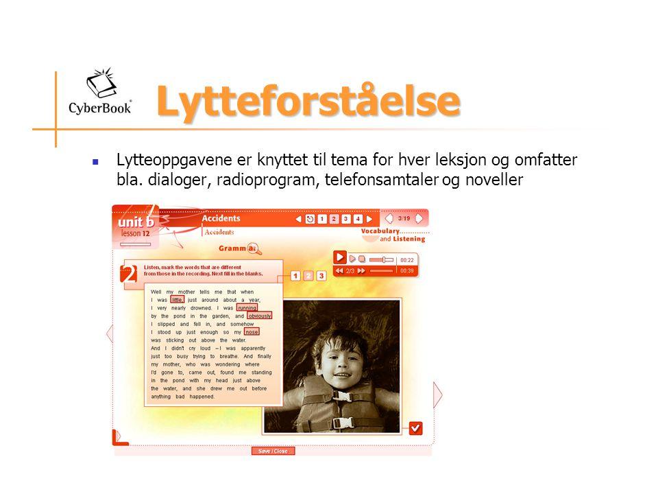Lytteforståelse Lytteoppgavene er knyttet til tema for hver leksjon og omfatter bla.