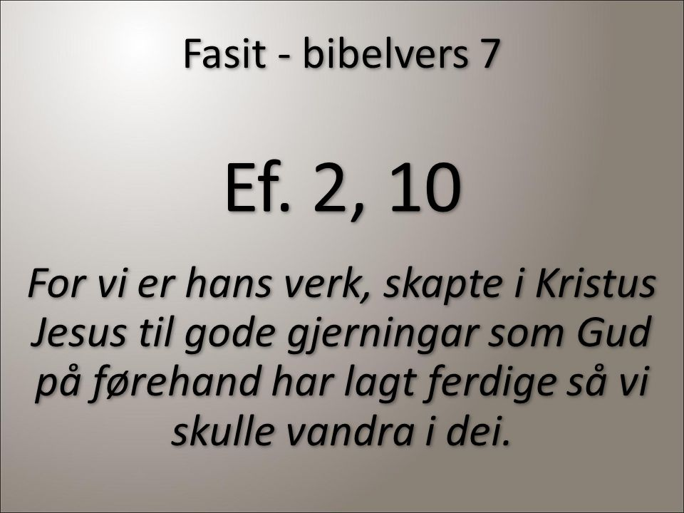 Fasit - bibelvers 7 Ef. 2, 10.