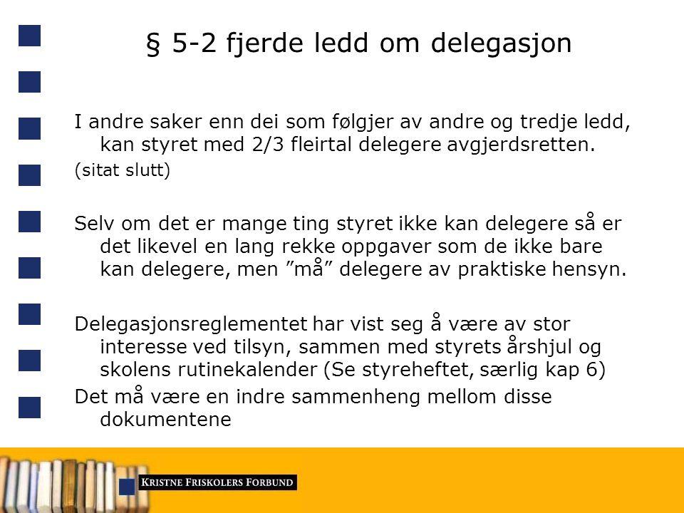 § 5-2 fjerde ledd om delegasjon