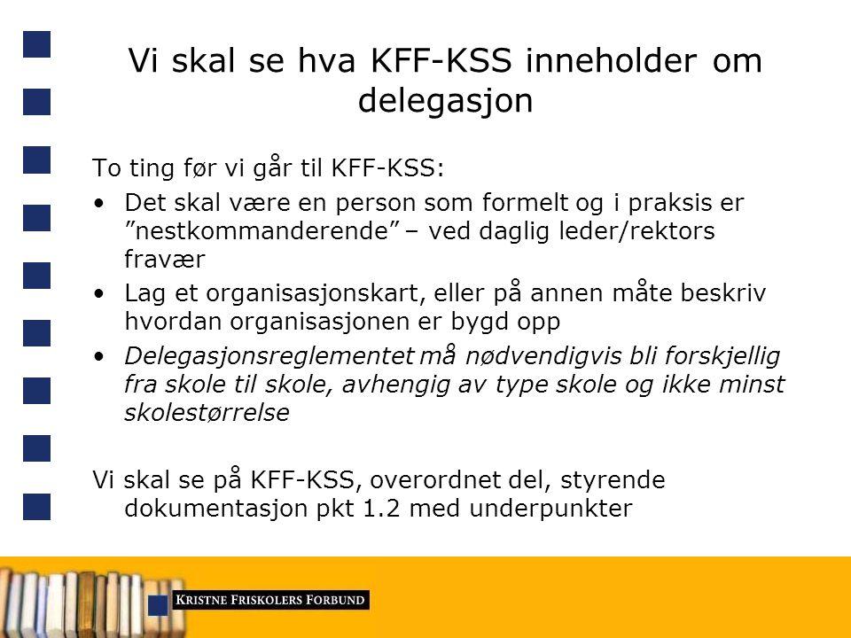 Vi skal se hva KFF-KSS inneholder om delegasjon