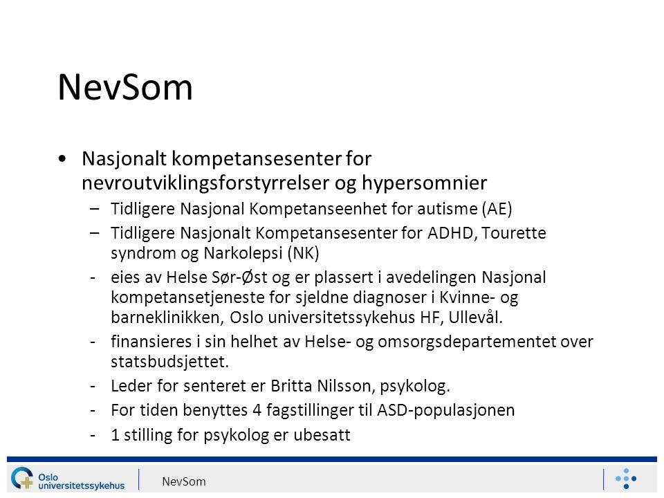 NevSom Nasjonalt kompetansesenter for nevroutviklingsforstyrrelser og hypersomnier. Tidligere Nasjonal Kompetanseenhet for autisme (AE)