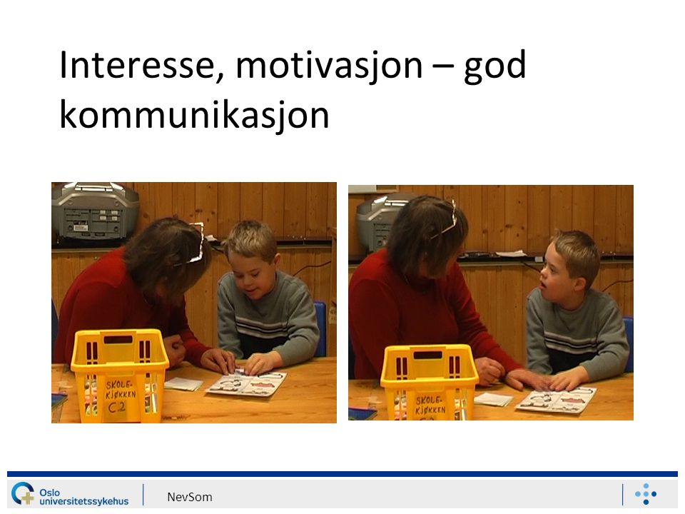 Interesse, motivasjon – god kommunikasjon