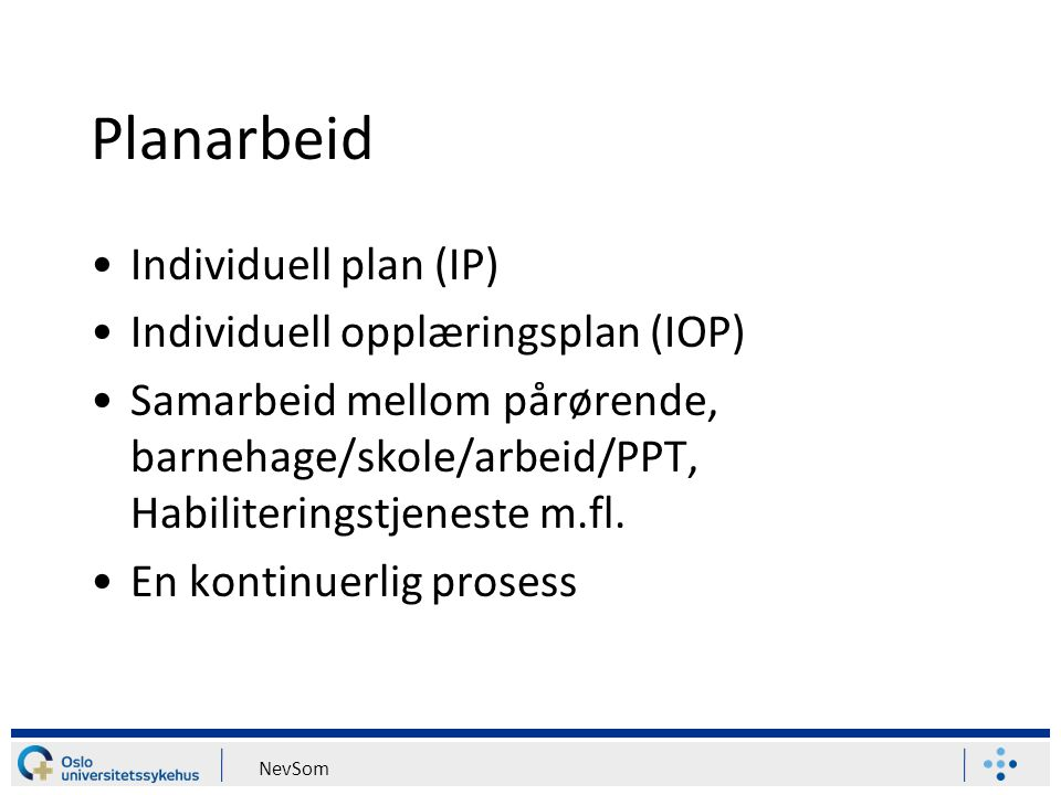 Planarbeid Individuell plan (IP) Individuell opplæringsplan (IOP)