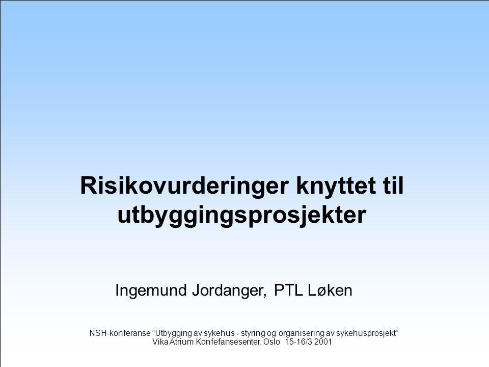 Risikovurderinger knyttet til utbyggingsprosjekter