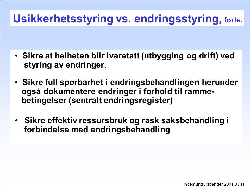 Usikkerhetsstyring vs. endringsstyring, forts.
