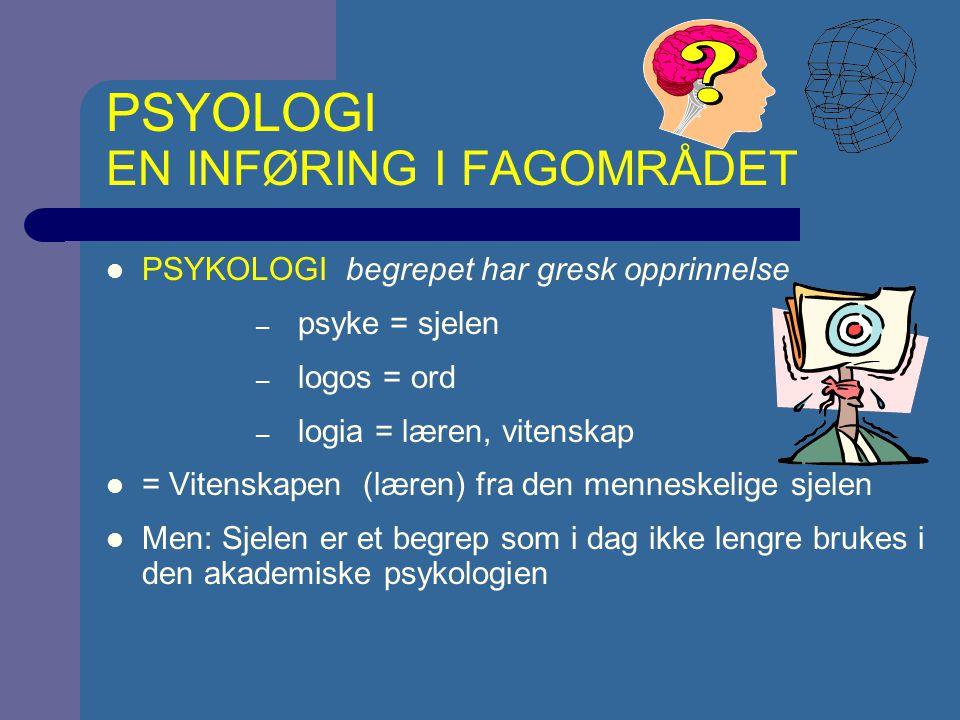 PSYOLOGI EN INFØRING I FAGOMRÅDET