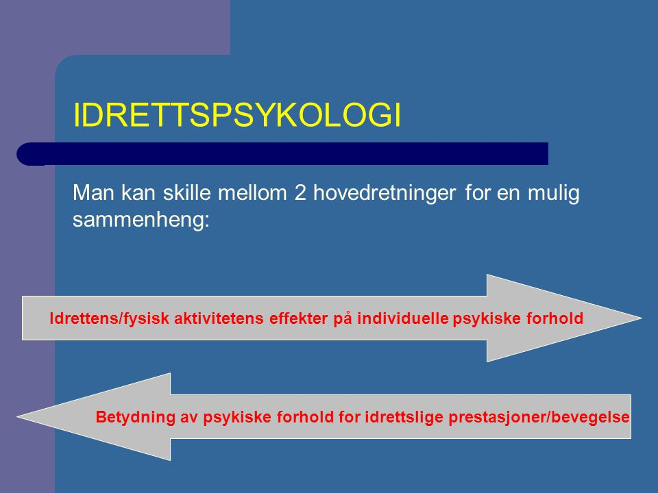 Betydning av psykiske forhold for idrettslige prestasjoner/bevegelse