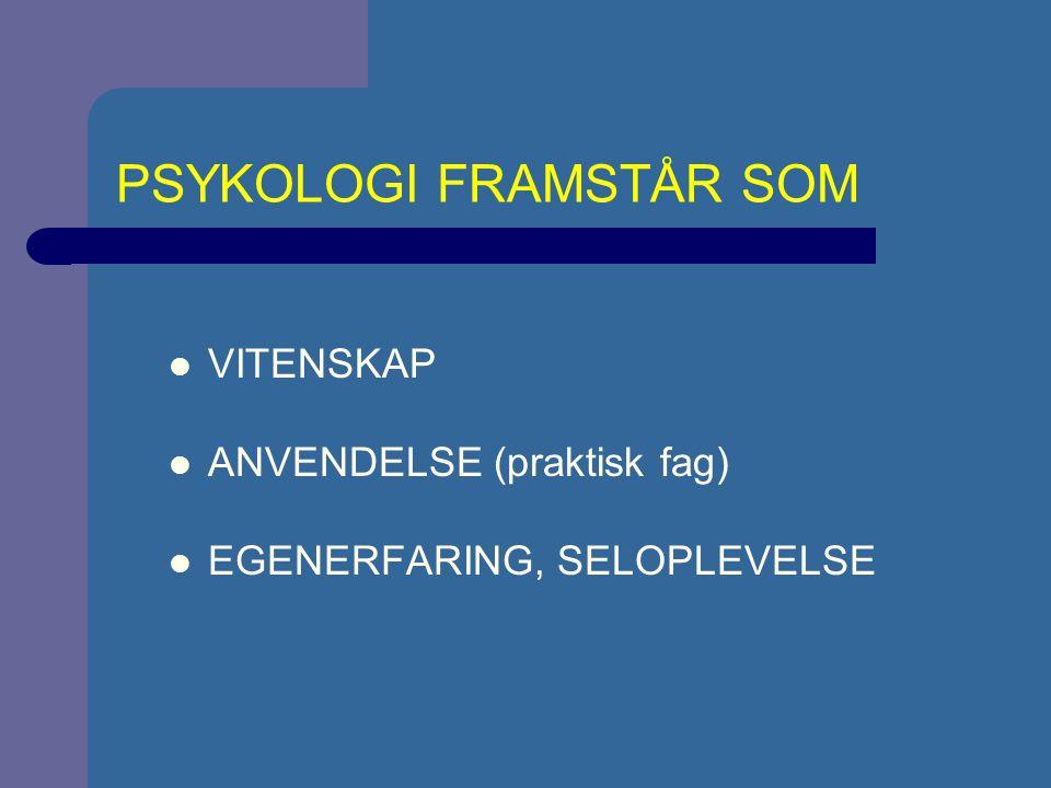 PSYKOLOGI FRAMSTÅR SOM