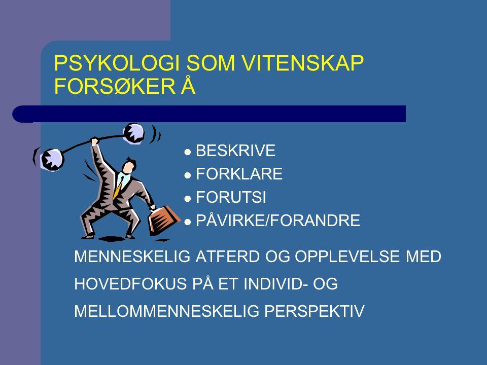 PSYKOLOGI SOM VITENSKAP FORSØKER Å