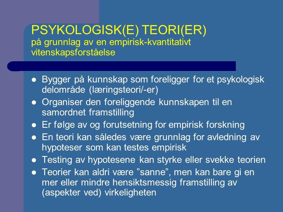 PSYKOLOGISK(E) TEORI(ER) på grunnlag av en empirisk-kvantitativt vitenskapsforståelse